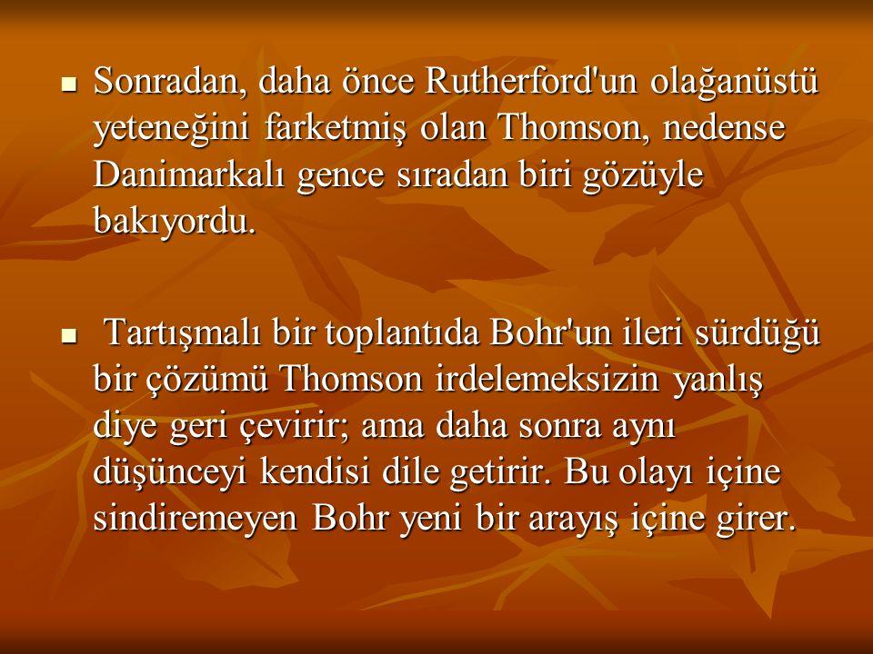 Bohr hem bilgin kişiliği, hem insancıl davranışlarıyla büyük hayaller peşinde koşan, gençlere yetkin bir örnek, esin kaynağı bir öncüydü.