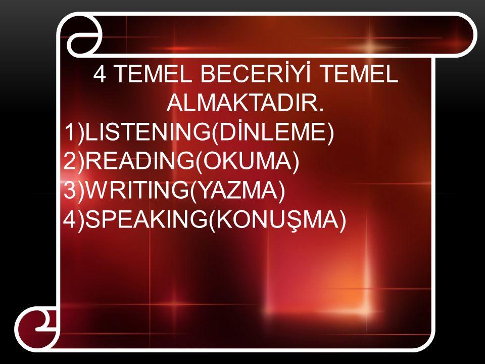 4 TEMEL BECERİYİ TEMEL ALMAKTADIR.