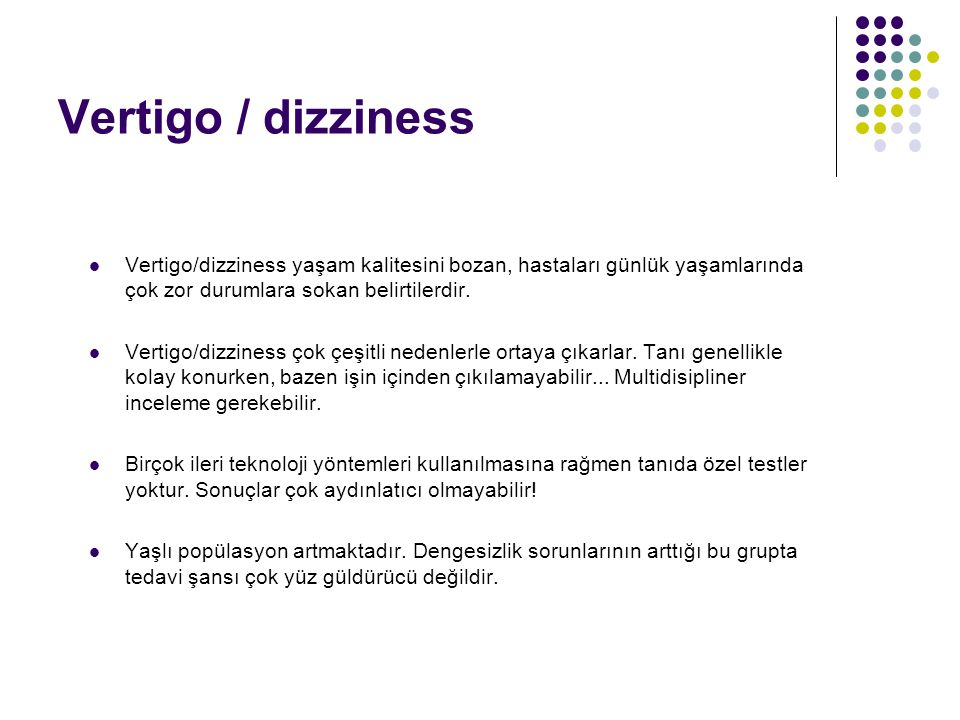 Dengesizlik - Bilgilendirme ünitelerindeki sorunlar (gözler, vestibüler, proprioseptif) - Denge merkezindeki hastalıklardan kaynaklanır. Dengesizlik n