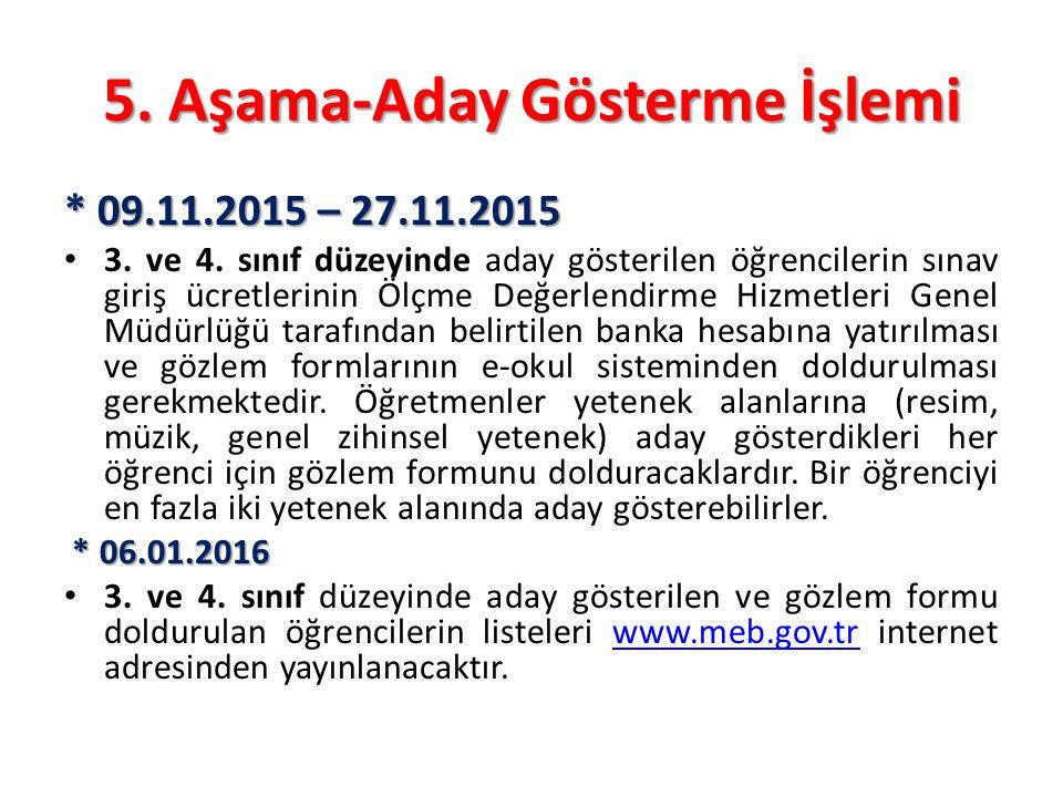 6.Aşama-Grup Tarama Sınavının Uygulanması * 14.12.2015 – 08.01.2016 1.