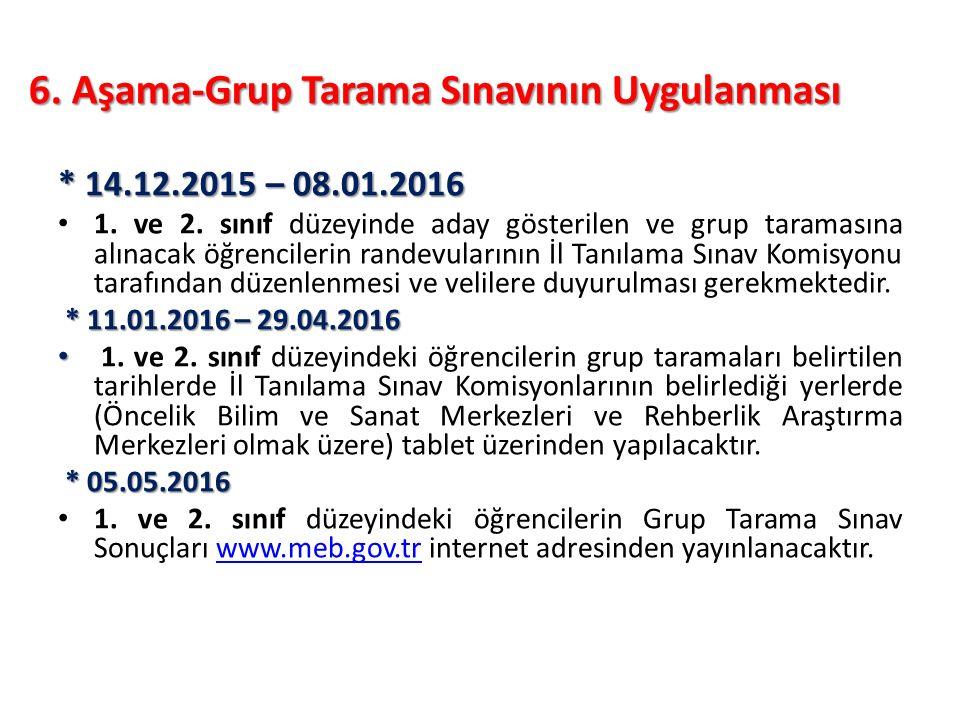 6.Aşama-Grup Tarama Sınavının Uygulanması * 09.02.2016 3.