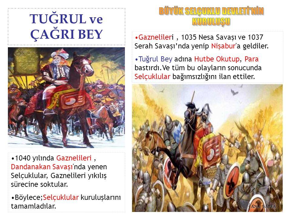 Gaznelileri, 1035 Nesa Savaşı ve 1037 Serah Savaşı'nda yenip Nişabur'a geldiler. Tuğrul Bey adına Hutbe Okutup, Para bastırdı.Ve tüm bu olayların sonu