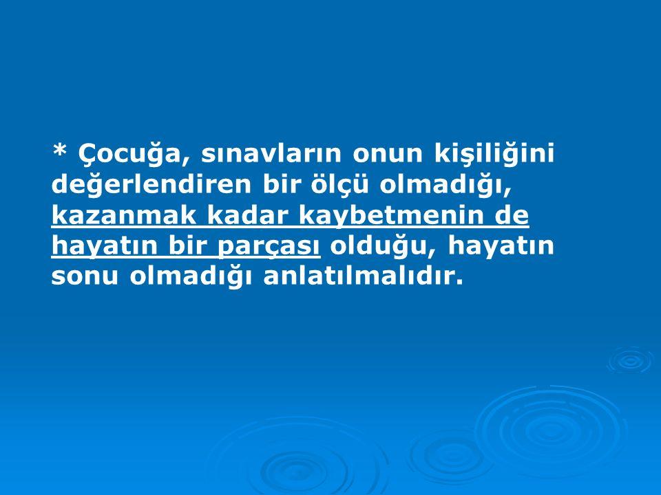 ÖĞRENCİNİN KAYGISINI ARTIRMAMAK GEREKİR.