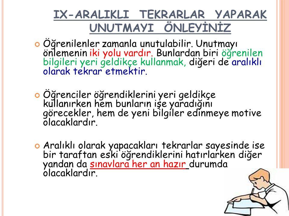 VIII- VERİMLİ OKUYUNUZ Öğrenmede hızlı okuma önemli ve gereklidir.