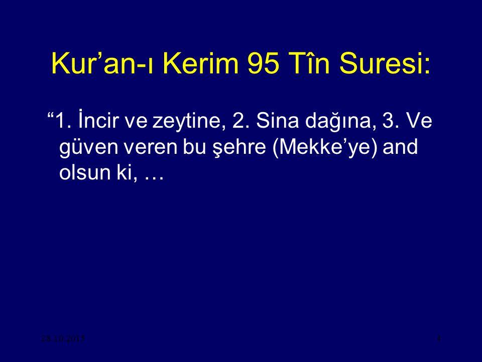 """28.10.20154 Kur'an-ı Kerim 95 Tîn Suresi: """"1. İncir ve zeytine, 2. Sina dağına, 3. Ve güven veren bu şehre (Mekke'ye) and olsun ki, …"""