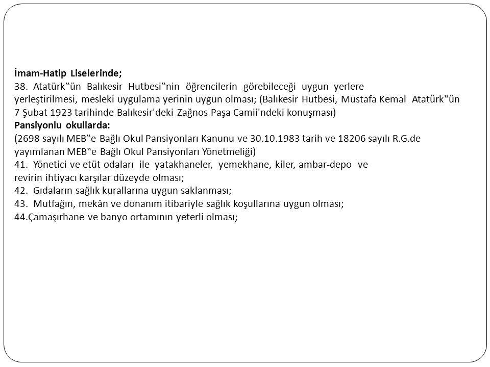 """İmam-Hatip Liselerinde; 38. Atatürk""""ün Balıkesir Hutbesi""""nin öğrencilerin görebileceği uygun yerlere yerleştirilmesi, mesleki uygulama yerinin uygun o"""
