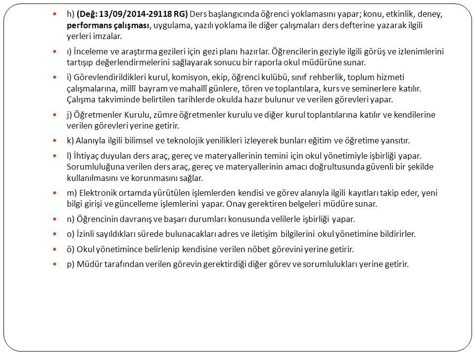 h) (Değ: 13/09/2014-29118 RG) Ders başlangıcında öğrenci yoklamasını yapar; konu, etkinlik, deney, performans çalışması, uygulama, yazılı yoklama ile