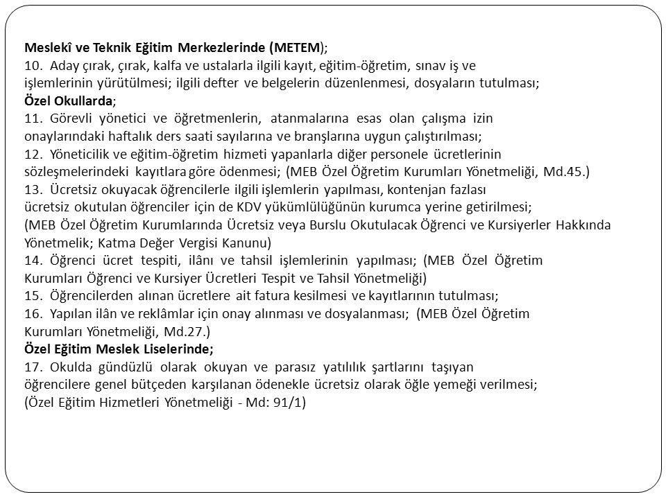 Meslekî ve Teknik Eğitim Merkezlerinde (METEM); 10. Aday çırak, çırak, kalfa ve ustalarla ilgili kayıt, eğitim-öğretim, sınav iş ve işlemlerinin yürüt