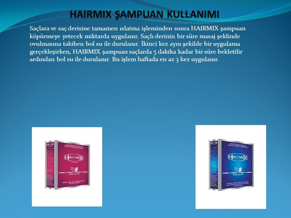 Saçlara ve saç derisine tamamen ıslatma işleminden sonra HAIRMIX şampuan köpürmeye yetecek miktarda uygulanır. Saçlı derinin bir süre masaj şeklinde o