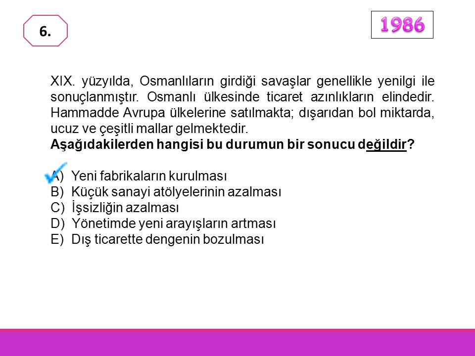 XIX.yüzyılda, Osmanlıların girdiği savaşlar genellikle yenilgi ile sonuçlanmıştır.