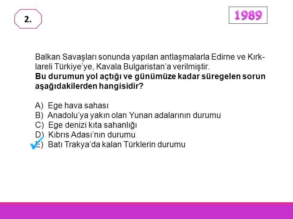 Balkan Savaşları sonunda yapılan antlaşmalarla Edirne ve Kırk- lareli Türkiye'ye, Kavala Bulgaristan'a verilmiştir.