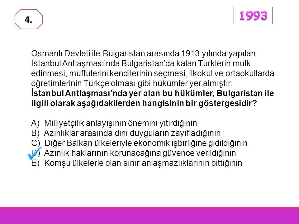Osmanlı Devleti ile Bulgaristan arasında 1913 yılında yapılan İstanbul Antlaşması'nda Bulgaristan'da kalan Türklerin mülk edinmesi, müftülerini kendilerinin seçmesi, ilkokul ve ortaokullarda öğretimlerinin Türkçe olması gibi hükümler yer almıştır.