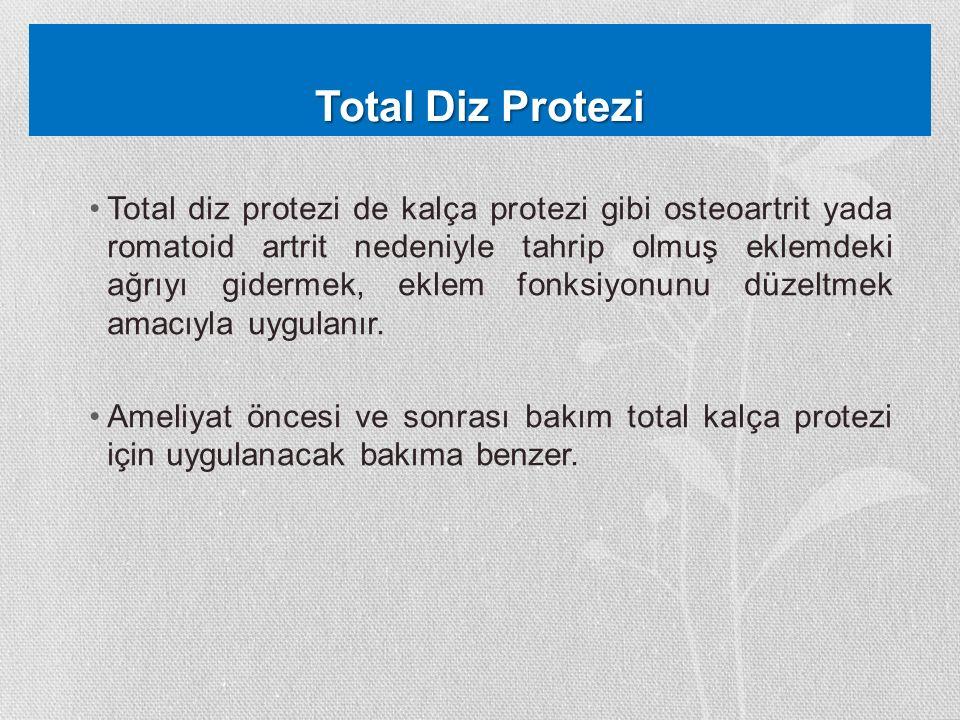 Total Diz Protezi Total diz protezi de kalça protezi gibi osteoartrit yada romatoid artrit nedeniyle tahrip olmuş eklemdeki ağrıyı gidermek, eklem fon