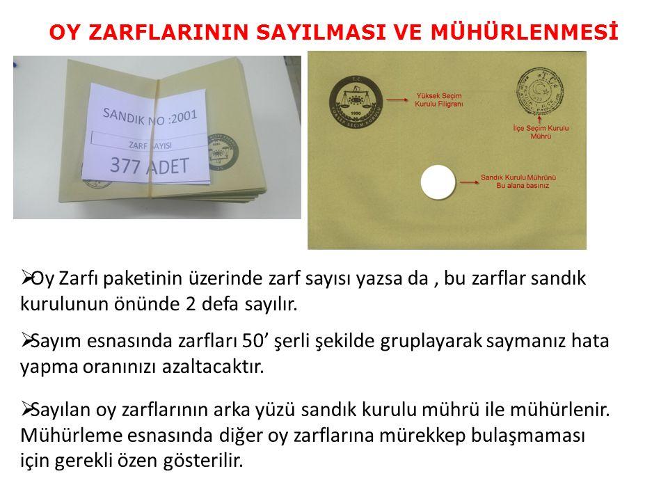 OY ZARFLARININ SAYILMASI VE MÜHÜRLENMESİ  Oy Zarfı paketinin üzerinde zarf sayısı yazsa da, bu zarflar sandık kurulunun önünde 2 defa sayılır.  Sayı