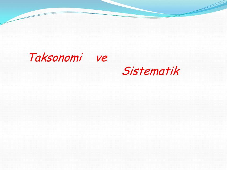 SİSTEMATİK BİRLİKLER VE BİTKİLERİN ADLANDIRILMASI (Nomenklatür Tayin (=Teşhis) taksonominin temelidir.