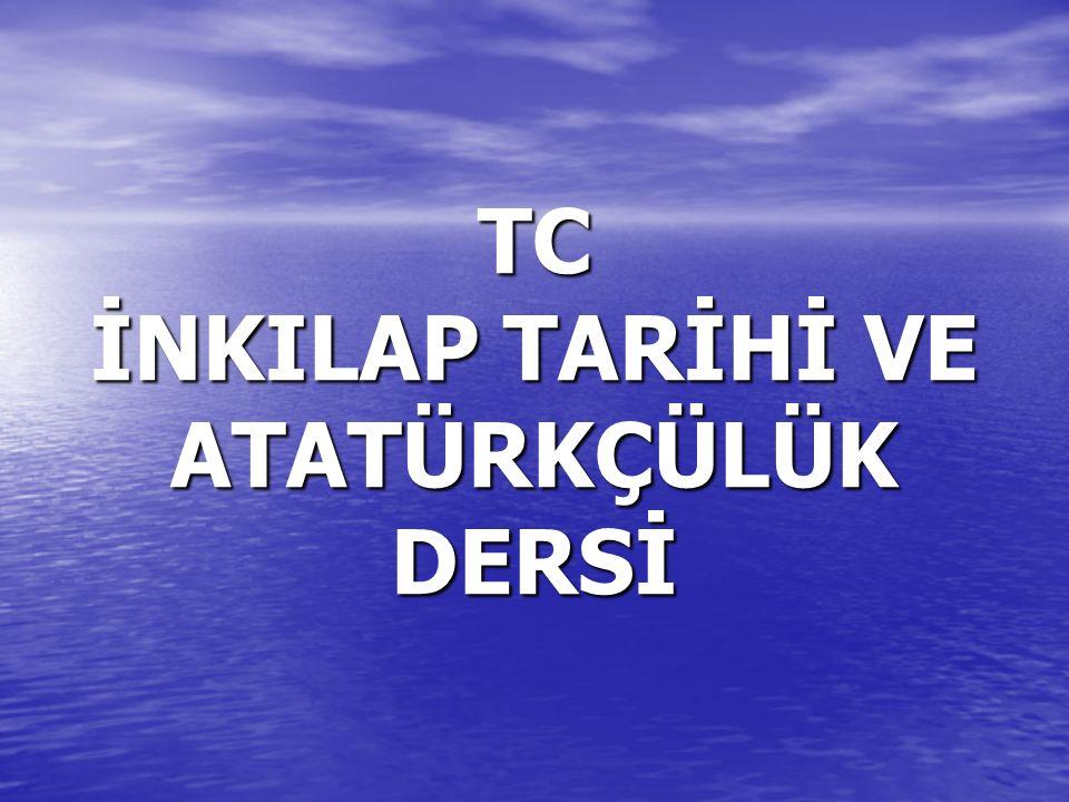 2.Atatürk ün I. Cumhuriyetçilik II. Milliyetçilik III.