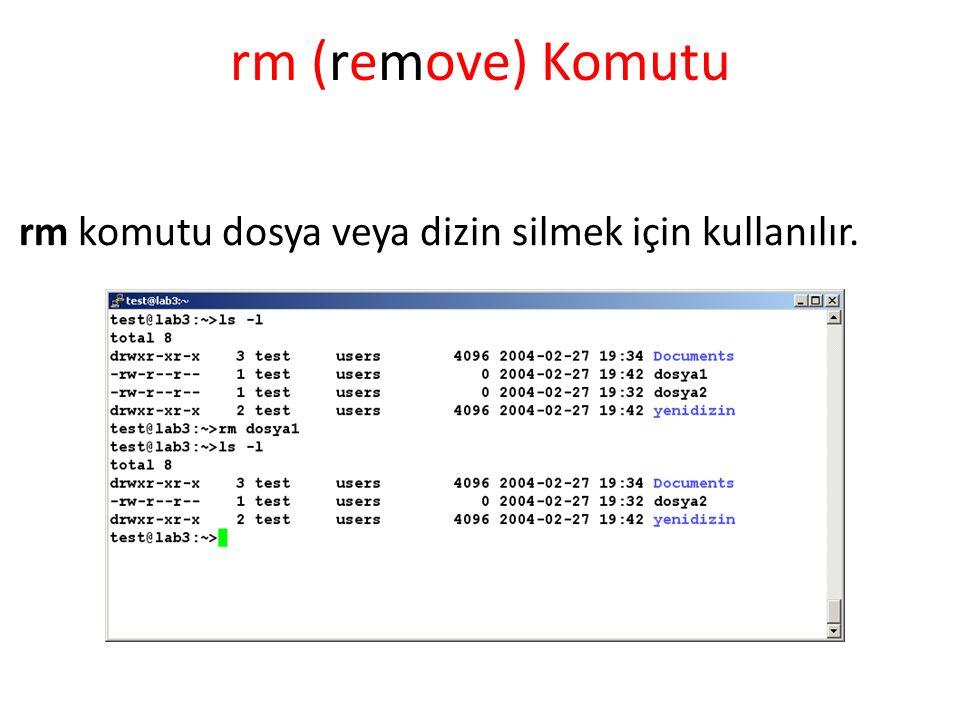 rm (remove) Komutu rm komutu dosya veya dizin silmek için kullanılır.