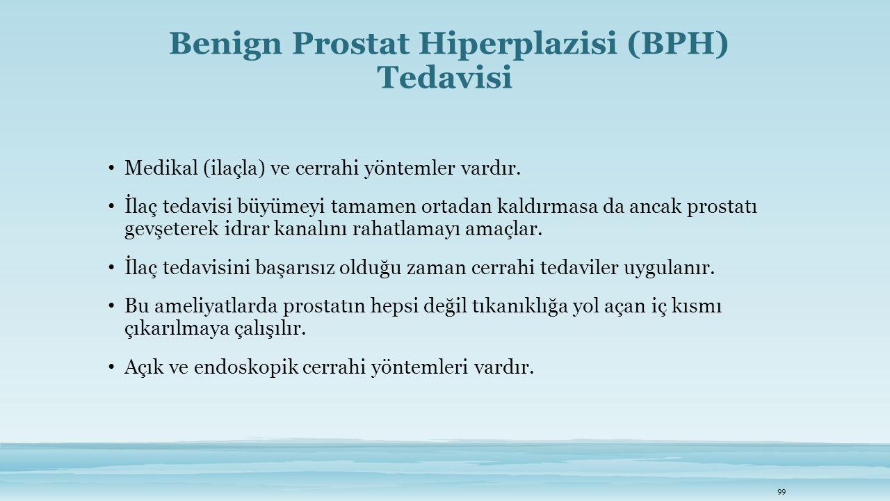 Benign Prostat Hiperplazisi (BPH) Tedavisi Medikal (ilaçla) ve cerrahi yöntemler vardır. İlaç tedavisi büyümeyi tamamen ortadan kaldırmasa da ancak pr