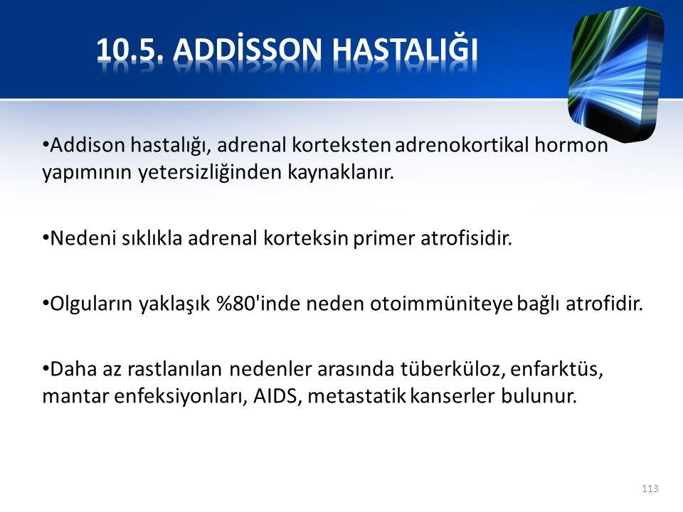 Addison hastalığı, adrenal korteksten adrenokortikal hormon yapımının yetersizliğinden kaynaklanır. Nedeni sıklıkla adrenal korteksin primer atrofisid