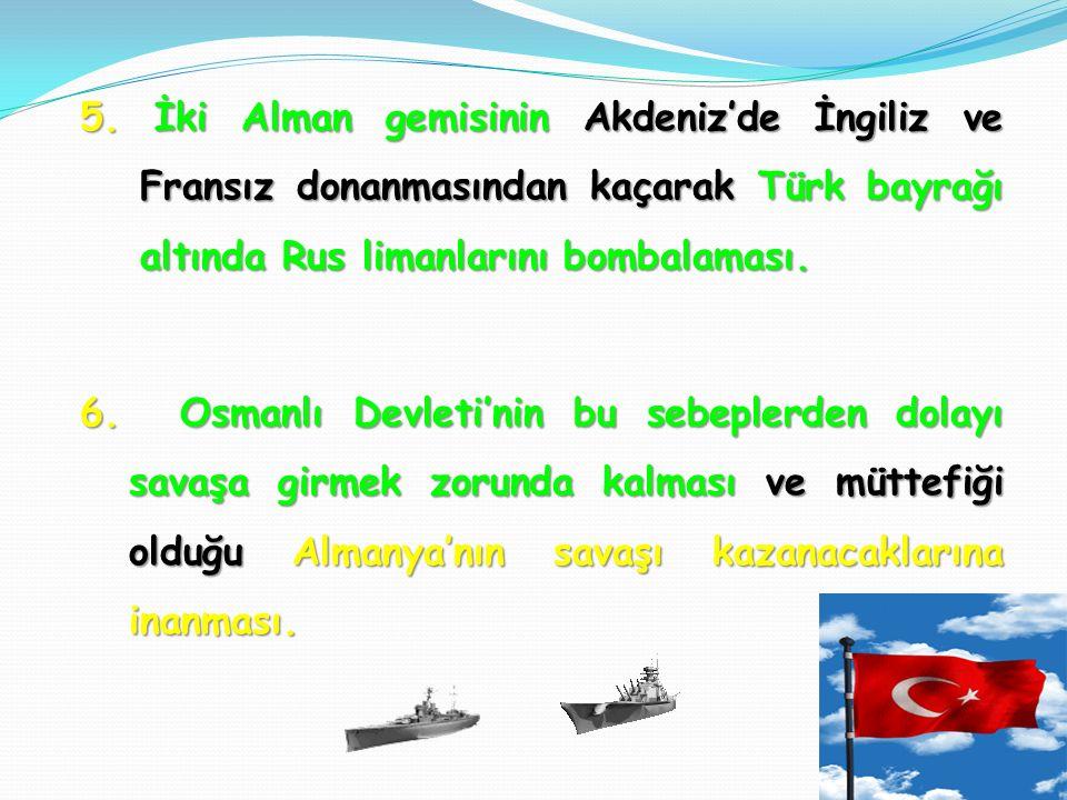 3. Ekonomisi kötüye giden Rusya'ya gerekli yardımı götürmek ve Anadolu'daki petrol yataklarını ele geçirmek. 4. Balkan Savaşları' nda yara almış, Osma