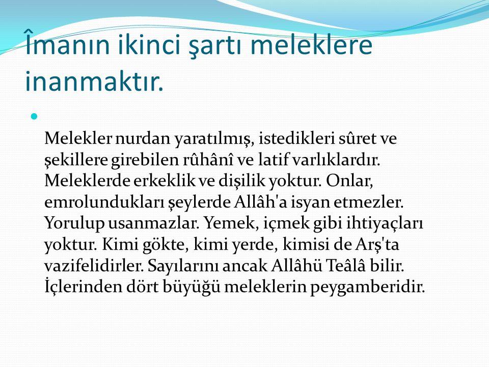 Dört Büyük Melek Cebrâil (a.s.): Cenâb-ı Hakk ın kitaplarını peygamberlere getirmeye, yâni vahye memur, Allâh ile resülleri arasında bir vâsıtadır.