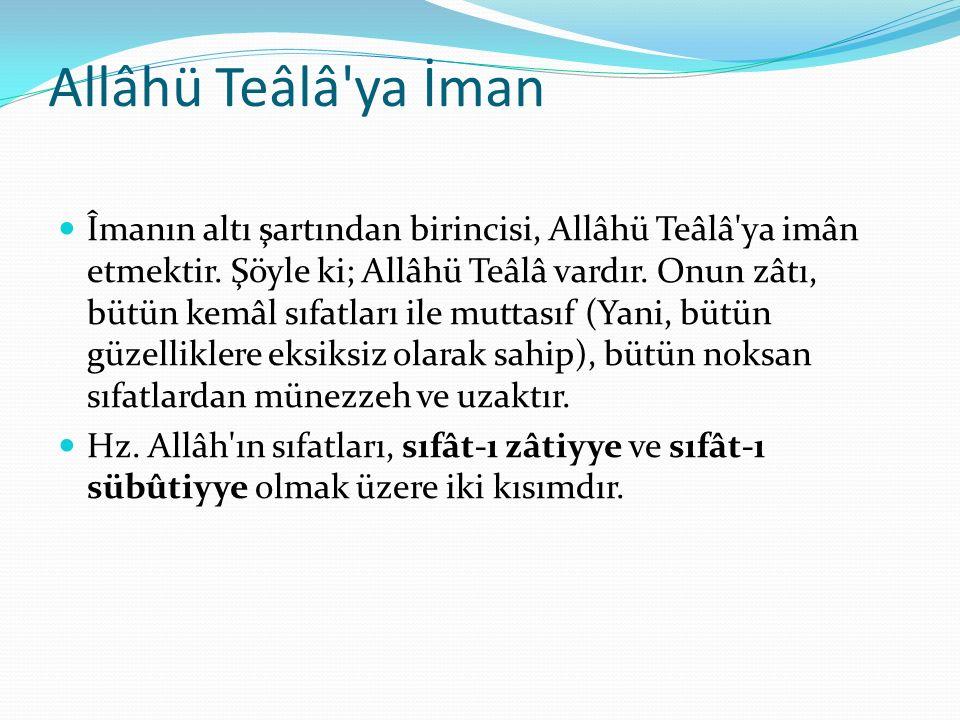 Hz.Allâh ın Sıfât-ı Zâtiyyesi 6 dır: Vücud: Var olmak.