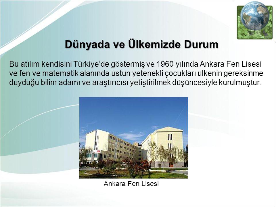 Bu atılım kendisini Türkiye'de göstermiş ve 1960 yılında Ankara Fen Lisesi ve fen ve matematik alanında üstün yetenekli çocukları ülkenin gereksinme d