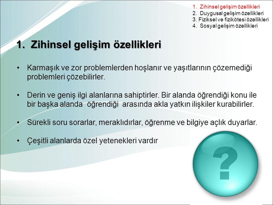 2.Duygusal gelişim özellikleri 3. Fiziksel ve fizikötesi özellikleri 4.
