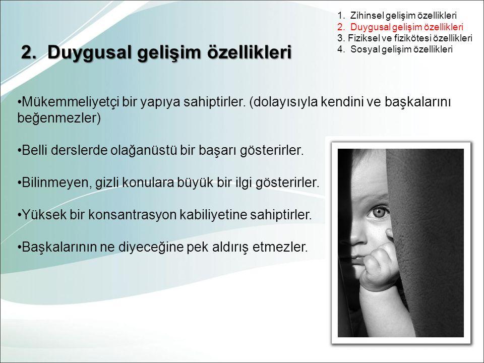 1. Zihinsel gelişim özellikleri 2. Duygusal gelişim özellikleri 3. Fiziksel ve fizikötesi özellikleri 4. Sosyal gelişim özellikleri 2. Duygusal gelişi
