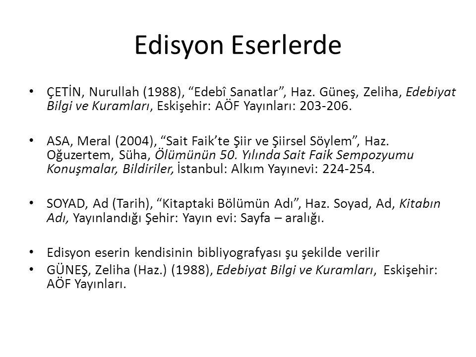 Edisyon Eserlerde ÇETİN, Nurullah (1988), Edebî Sanatlar , Haz.