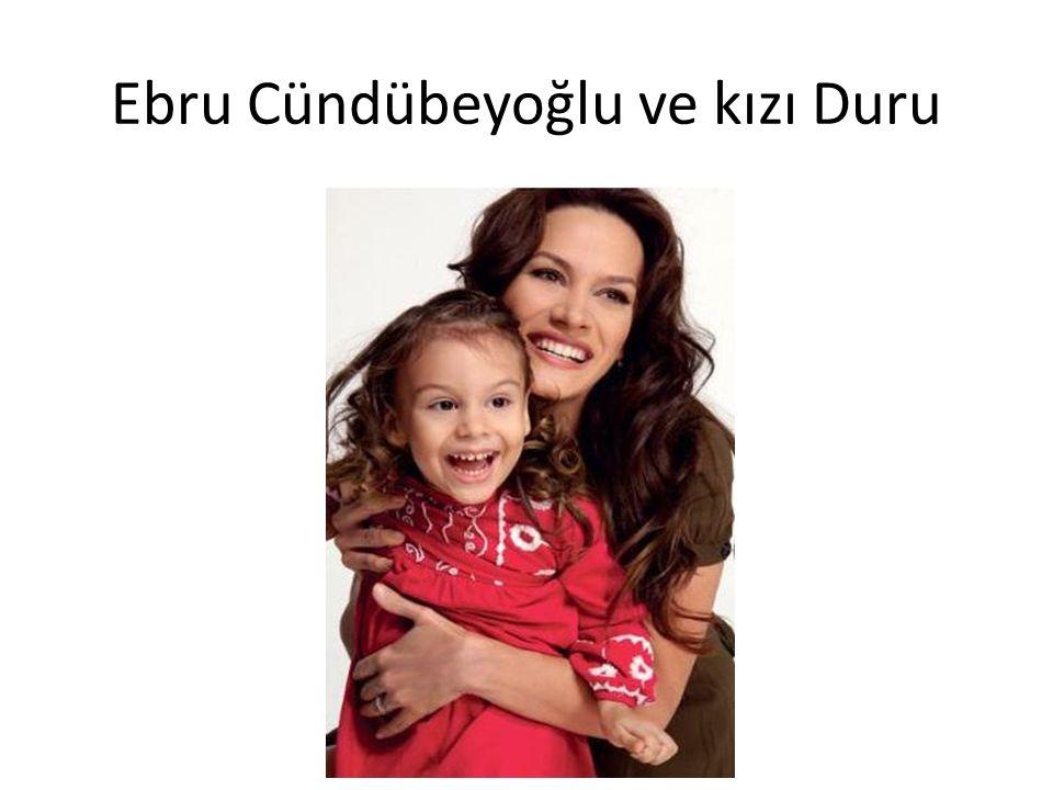 Ebru Cündübeyoğlu ve kızı Duru
