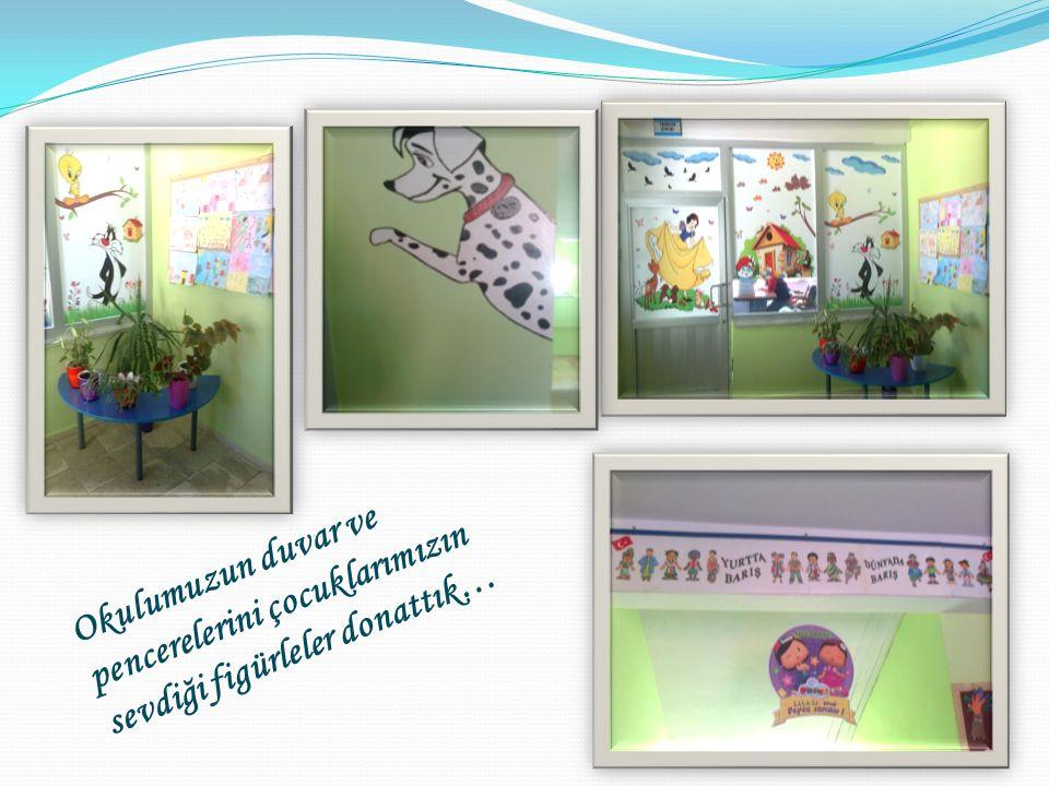 Okulumuzun duvar ve pencerelerini çocuklarımızın sevdiği figürleler donattık…