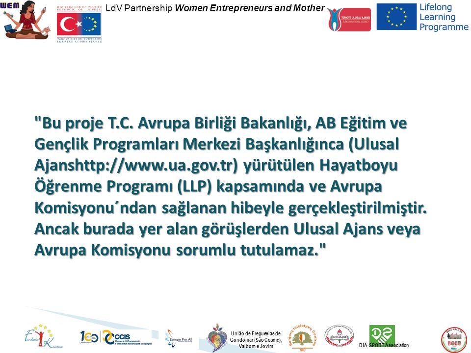 LdV Partnership Women Entrepreneurs and Mother União de Freguesias de Gondomar (São Cosme), Valbom e Jovim DIA-SPORT Association Bu proje T.C.