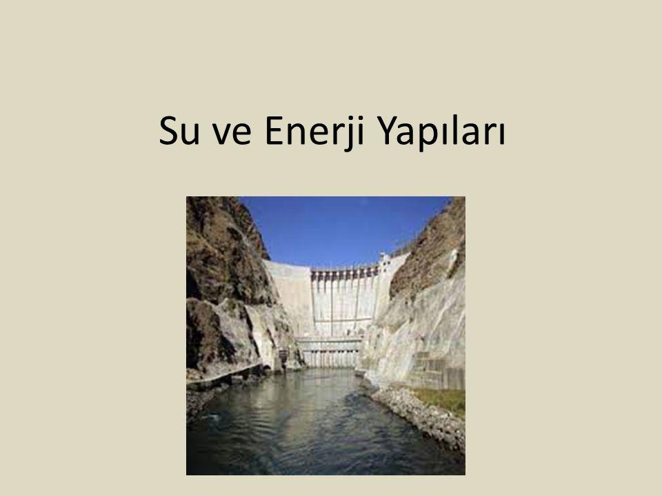 Su ve Enerji Yapıları