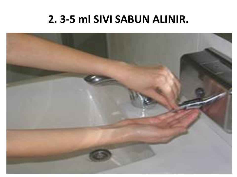 2. 3-5 ml SIVI SABUN ALINIR.