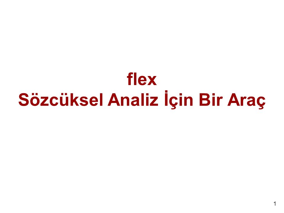 1 flex Sözcüksel Analiz İçin Bir Araç