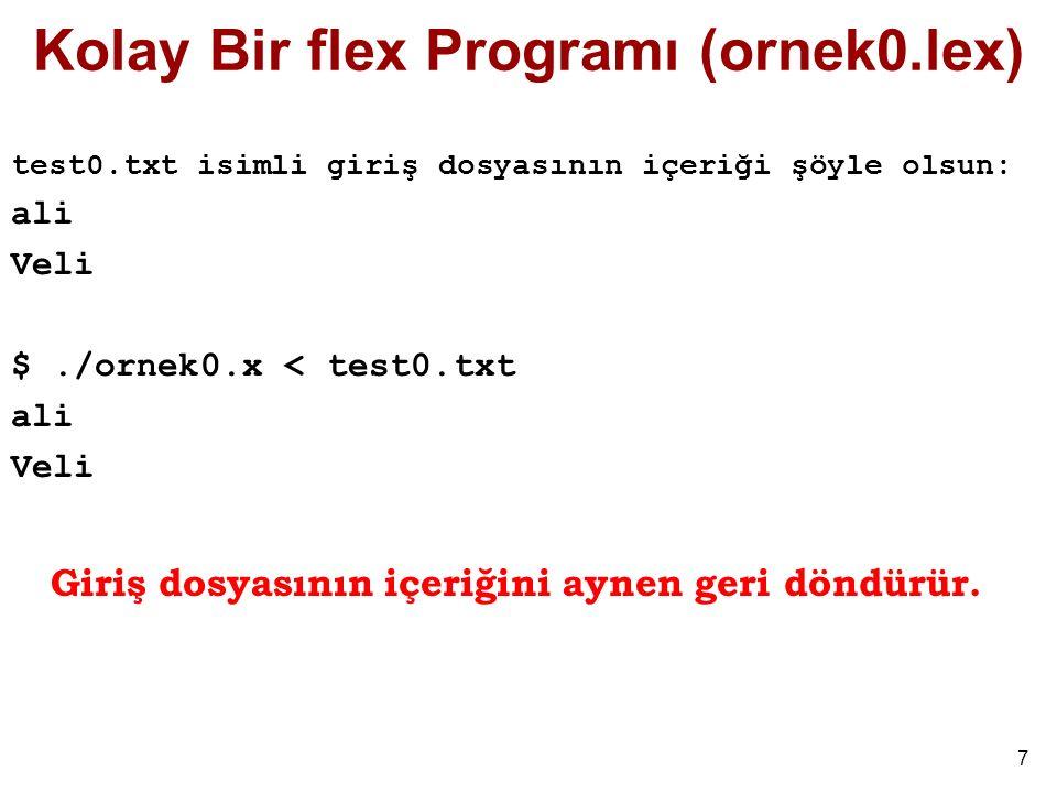 18 Tanımlar Kısmının Kullanımı % [+-]?[0-9]*(\.)?[0-9]+ printf( FLOAT ); % Bunu şöyle de yazabiliriz: (digit tanımlaması yaparak) digit [0-9] % [+-]?{digit}*(\.)?{digit}+ printf( FLOAT ); % input: ab7.3c--5.4.3+d++5 output: abFLOATc-FLOATFLOAT+d+FLOAT