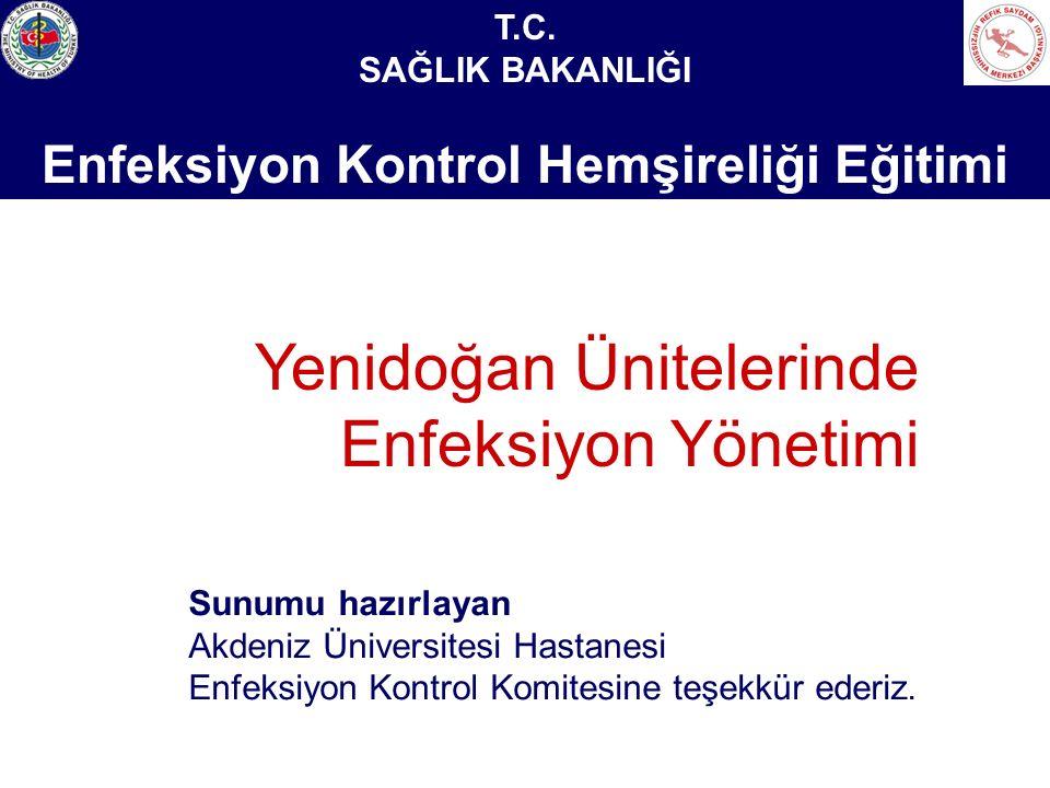 Sağlık Bakanlığı Enfeksiyon Kontrol Hemşireliği Eğitimi Sunumu hazırlayan Akdeniz Üniversitesi Hastanesi Enfeksiyon Kontrol Komitesine teşekkür ederiz