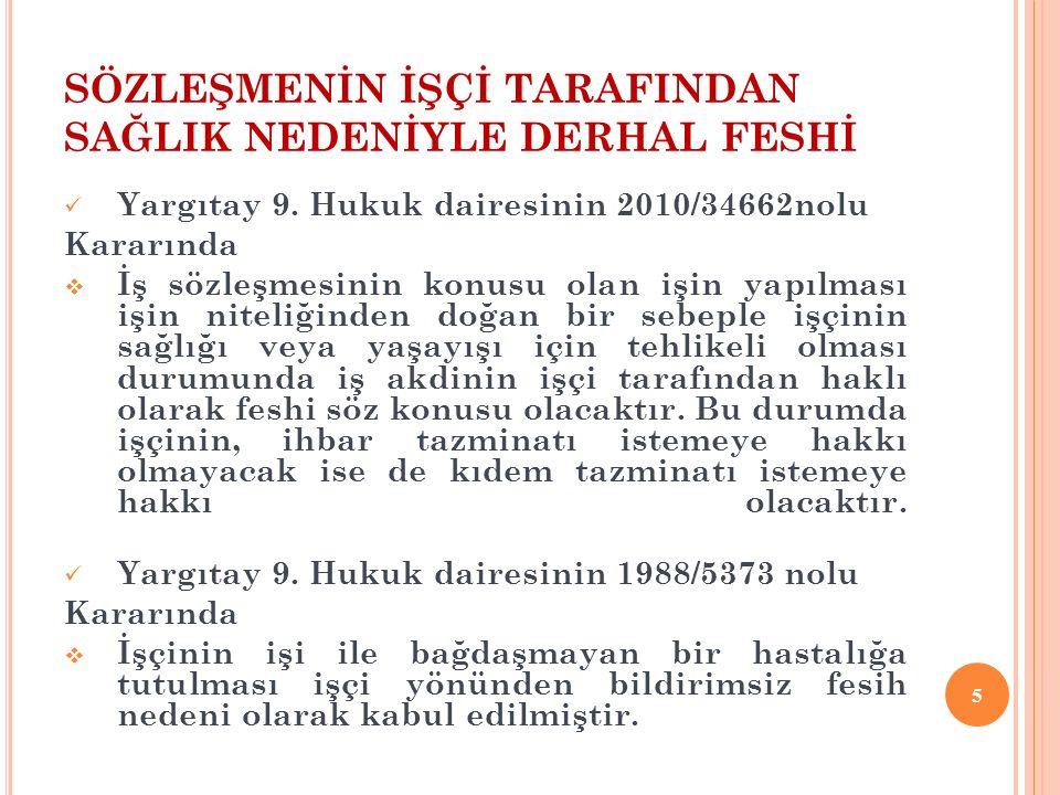 SÖZLEŞMENİN İŞÇİ TARAFINDAN SAĞLIK NEDENİYLE DERHAL FESHİ Yargıtay 9.