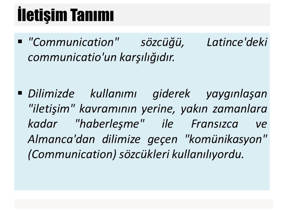  İletişim; gerçeklerin, hislerin, düşüncelerin, karşılıklı bir alışverişidir.