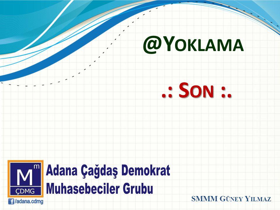 @Y OKLAMA.: S ON :. SMMM G ÜNEY Y ILMAZ