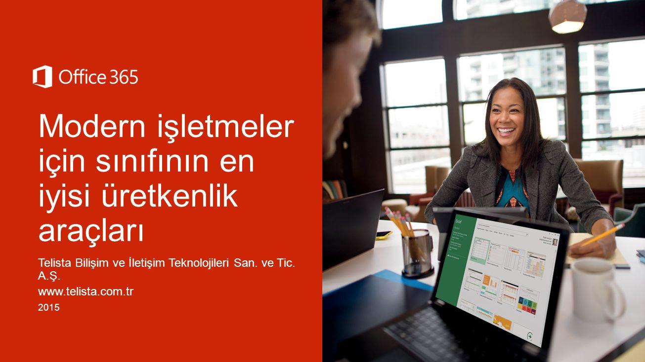 Modern işletmeler için sınıfının en iyisi üretkenlik araçları Telista Bilişim ve İletişim Teknolojileri San. ve Tic. A.Ş. www.telista.com.tr 2015