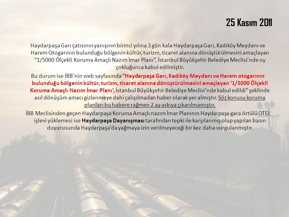 25 Kasım 2011 Haydarpaşa Garı çatısının yanışının birinci yılına 3 gün kala Haydarpaşa Garı, Kadıköy Meydanı ve Harem Otogarının bulunduğu bölgenin kü