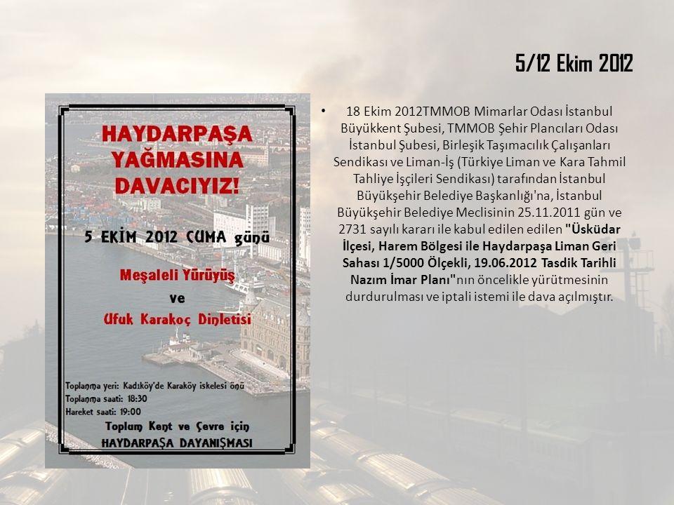 5/12 Ekim 2012 18 Ekim 2012TMMOB Mimarlar Odası İstanbul Büyükkent Şubesi, TMMOB Şehir Plancıları Odası İstanbul Şubesi, Birleşik Taşımacılık Çalışanl