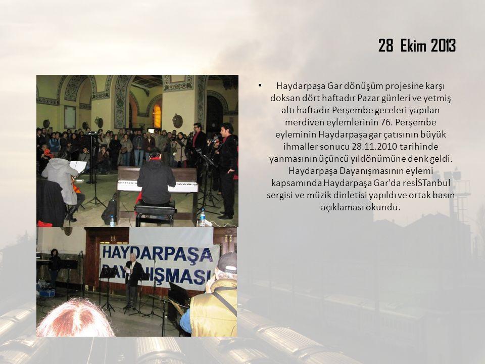 28 Ekim 2013 Haydarpaşa Gar dönüşüm projesine karşı doksan dört haftadır Pazar günleri ve yetmiş altı haftadır Perşembe geceleri yapılan merdiven eylemlerinin 76.