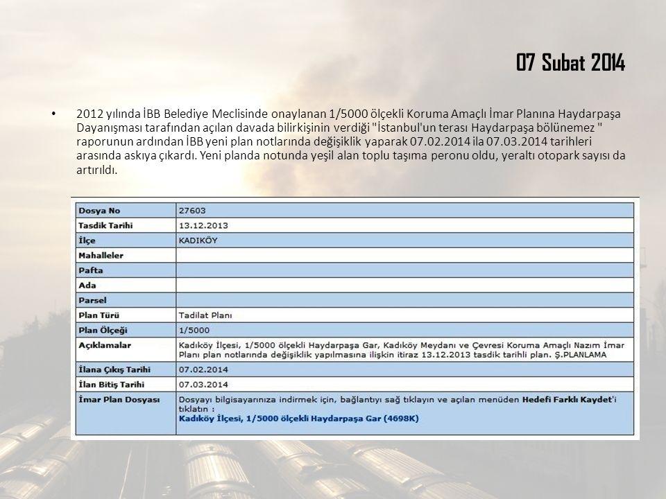 07 Subat 2014 2012 yılında İBB Belediye Meclisinde onaylanan 1/5000 ölçekli Koruma Amaçlı İmar Planına Haydarpaşa Dayanışması tarafından açılan davada bilirkişinin verdiği İstanbul un terası Haydarpaşa bölünemez raporunun ardından İBB yeni plan notlarında değişiklik yaparak 07.02.2014 ila 07.03.2014 tarihleri arasında askıya çıkardı.