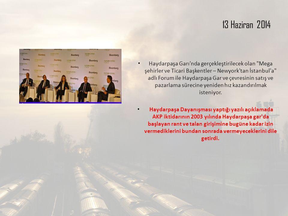 13 Haziran 2014 Haydarpaşa Garı nda gerçekleştirilecek olan Mega şehirler ve Ticari Başkentler – Newyork tan İstanbul a adlı Forum ile Haydarpaşa Gar ve çevresinin satış ve pazarlama sürecine yeniden hız kazandırılmak isteniyor.