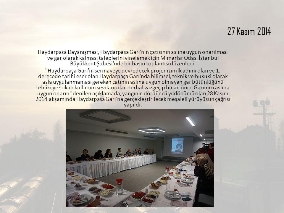 27 Kasım 2014 Haydarpaşa Dayanışması, Haydarpaşa Garı nın çatısının aslına uygun onarılması ve gar olarak kalması taleplerini yinelemek için Mimarlar Odası İstanbul Büyükkent Şubesi nde bir basın toplantısı düzenledi.