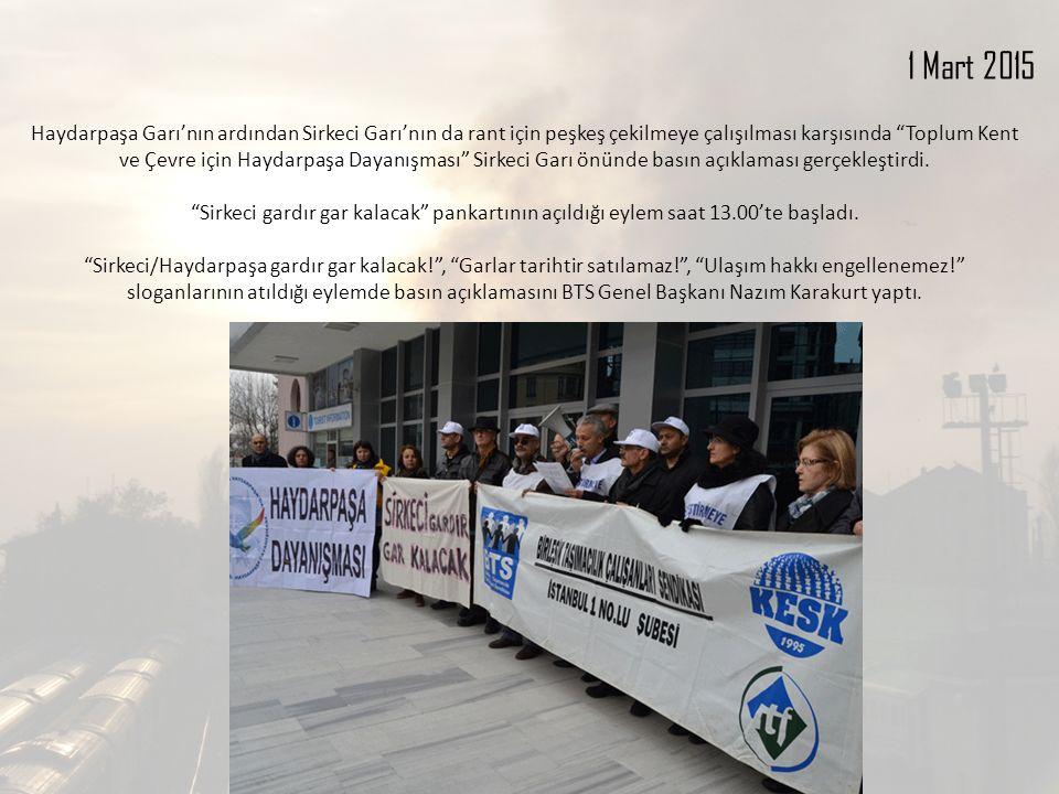 1 Mart 2015 Haydarpaşa Garı'nın ardından Sirkeci Garı'nın da rant için peşkeş çekilmeye çalışılması karşısında Toplum Kent ve Çevre için Haydarpaşa Dayanışması Sirkeci Garı önünde basın açıklaması gerçekleştirdi.