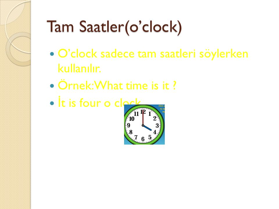 Saatlerin Söylenişi 1-)What is the time ? 2-)What Time İ s İ t ?